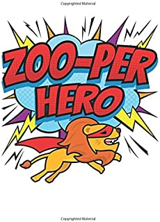 Zoo-per Hero: Zookeeper Notebook, Blank Paperback Lined Book to write in, Zoo Keeper Gifts, 150 pages, college ruled