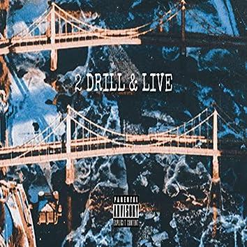 2 Drill & Live