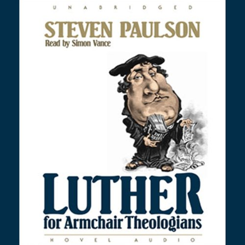 Luther for Armchair Theologians  audiobook cover art