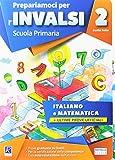 Prepariamoci per l'INVALSI. Italiano. Matematica. Classe 2. Per la Scuola elementare