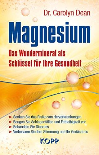 Magnesium: Das Wundermineral als Schlüssel für Ihre Gesundheit