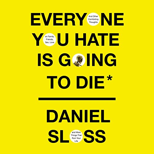 Everyone You Hate Is Going to Die cover art