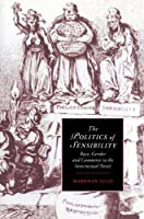 The Politics of Sensibility: Race, Gender and Commerce in the Sentimental Novel (Cambridge Studies in Romanticism) by Markman Ellis(2004-07-29)