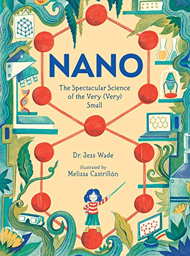 Image of Nano: The Spectacular Science of the Very (Very) Small