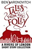 Tales from the Folly: A Rivers of London Short Story Collection (English Edition)