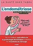 L'endométriose - Mieux la comprendre, mieux la vivre
