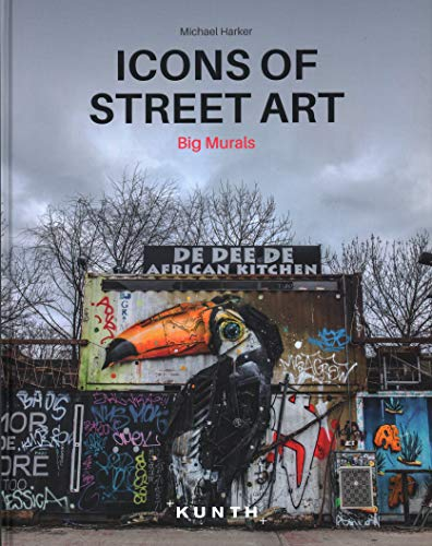 Icons of Street Art: Big Murals (KUNTH Bildband: Nachschlagewerke)