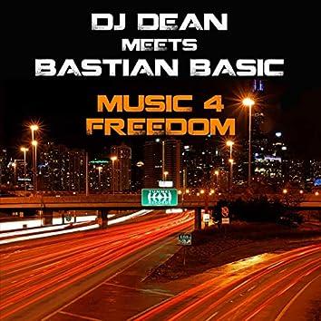 Music 4 Freedom (DJ Dean Meets Bastian Basic)
