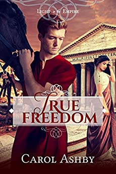 True Freedom (Light in the Empire) by [Carol Ashby]
