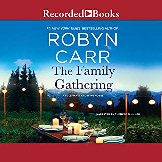 The Family Gathering                   By:                                                                                                                                 Robyn Carr                               Narrated by:                                                                                                                                 Therese Plummer                      Length: 10 hrs and 8 mins     982 ratings     Overall 4.6