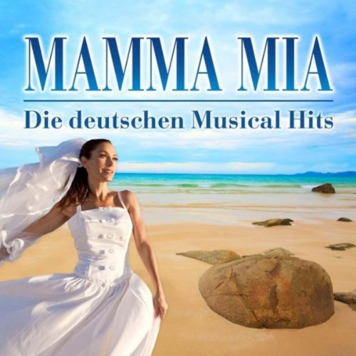 Mamma Mia - Die deutschen Musical Hits