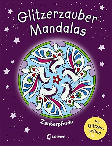 Glitzerzauber-Mandalas - Zauberpferde: Malbuch für Mädchen ab 5 Jahre