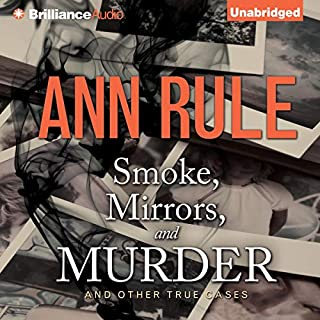 Smoke, Mirrors, and Murder - and Other True Cases cover art