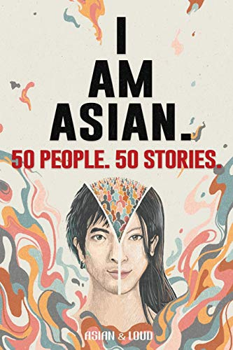 Compare Textbook Prices for 50 People. 50 Stories. I AM ASIAN  ISBN 9798683774288 by Loud, Asian &,Wang, Kevin,Cheung, Loretta M.