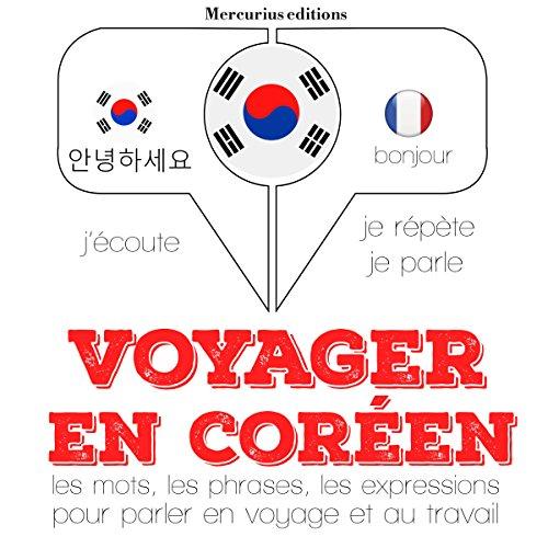 Couverture de Voyager en coréen. 300 phrases et expressions essentielles, 100 verbes les plus courants
