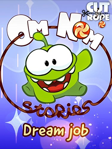 Cut the Rope - Om Nom Stories Dream Job