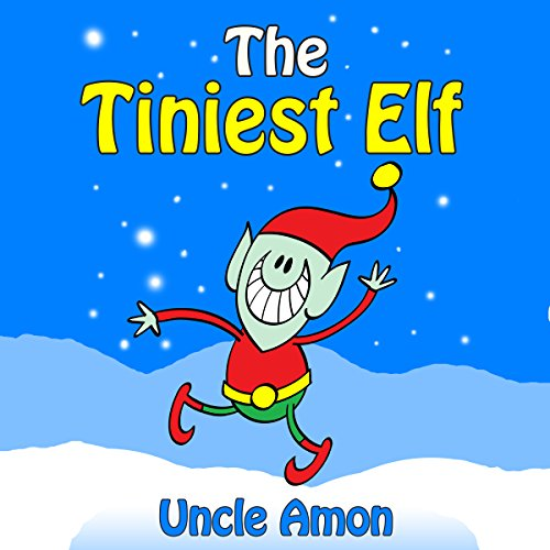 The Tiniest Elf: Christmas Stories for Kids, Christmas Jokes, and More! Audiobook By Uncle Amon cover art