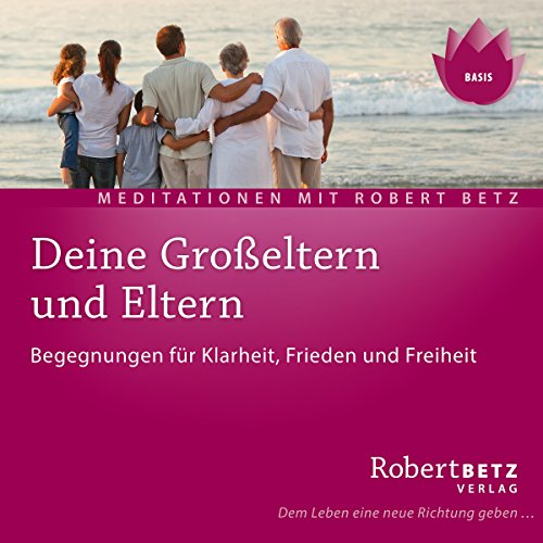 Deine Grosseltern und Eltern                   By:                                                                                                                                 Robert Betz                               Narrated by:                                                                                                                                 Robert Betz                      Length: 2 hrs and 19 mins     Not rated yet     Overall 0.0