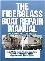 The Fiberglass Boat Repair Manual