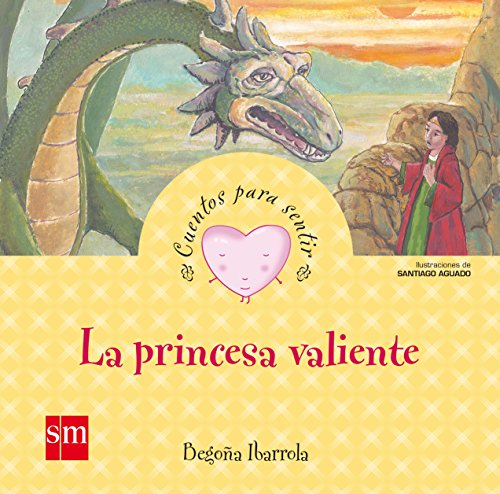 La princesa valiente (Cuentos para sentir)