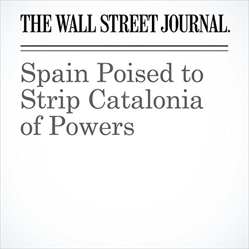 Spain Poised to Strip Catalonia of Powers copertina