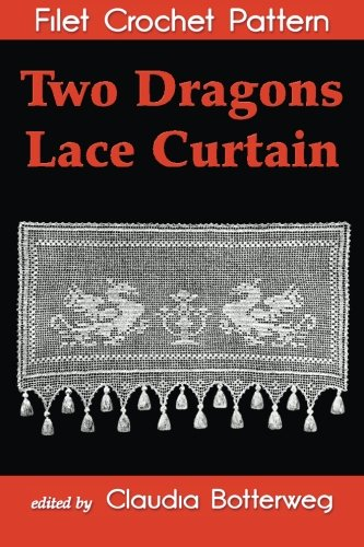 Two Dragons Lace Curtain Filet Crochet Pattern: Complete Instructions and Chart
