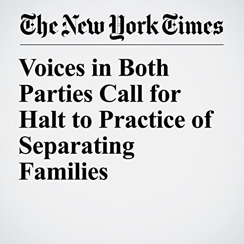 Voices in Both Parties Call for Halt to Practice of Separating Families copertina