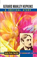 Gerard Manley Hopkins a Critical Study
