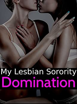 My Lesbian Sorority  Domination