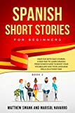 Spanish Short Stories for Beginners: Have Fun With Easy Stories: A New Way to Learn Spanish From Scratch and to Boost Your Vocabulary and Language Skills in a Funny Way. Book 2