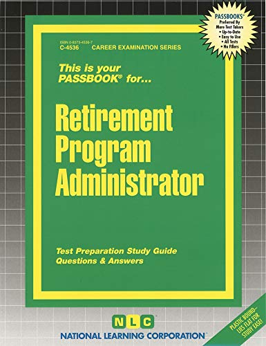 Retirement Program Administrator: Passbooks Study Guide (Career Examination Series Passbook)