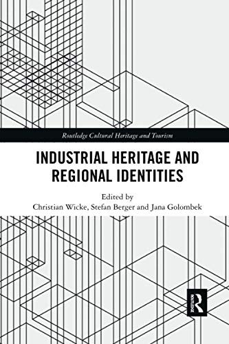 Compare Textbook Prices for Industrial Heritage and Regional Identities Routledge Cultural Heritage and Tourism 1 Edition ISBN 9780367592363 by Wicke, Christian