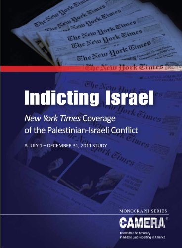 Indicting Israel: New York Times Coverage of the Palestinian-Israeli Conflict