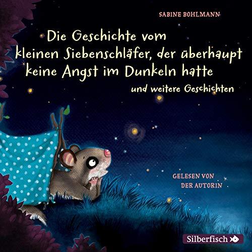 Die Geschichte vom kleinen Siebenschläfer, der überhaupt keine Angst im Dunkeln hatte Titelbild