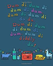 Dum di dum An Archers Notebook: A blank notebook for doodles, journals, passwords, addresses, creative ideas & gin note-taking.
