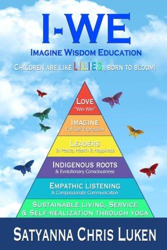 IWE - Imagine Wisdom Education: Evolutionary, Community Based, Educational Model: Volume 1