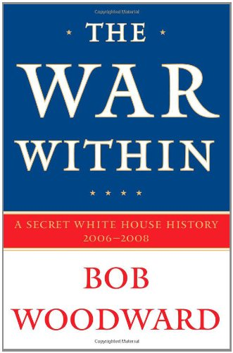 Download The War Within: A Secret White House History 2006-2008 1416558977