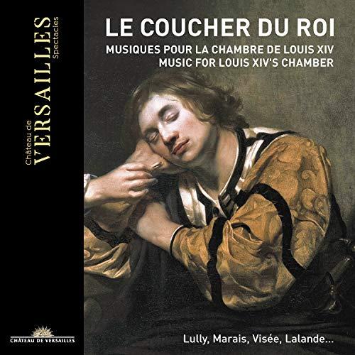 Le Coucher du Roi : Musique pour la Chambre de Louis XIV