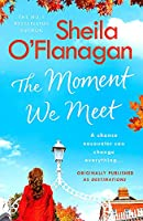 The Moment We Meet: Stories of love, hope and chance encounters by the No. 1 bestselling author