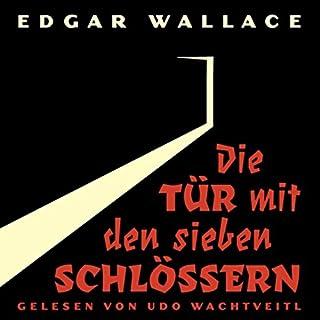 Die Tür mit den sieben Schlössern                   Autor:                                                                                                                                 Edgar Wallace                               Sprecher:                                                                                                                                 Udo Wachtveitl                      Spieldauer: 2 Std. und 29 Min.     5 Bewertungen     Gesamt 4,6