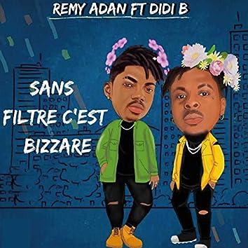 Sans filtre c'est bizzare (feat. Didi B)