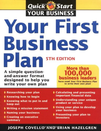Your First Business Plan: A Simple Question and Answer Format Designed to Help You Write Your Own Plan, 5th Edition
