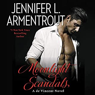 Moonlight Scandals     A de Vincent Novel              Written by:                                                                                                                                 Jennifer L. Armentrout                               Narrated by:                                                                                                                                 Jill Redfield,                                                                                        Joe Arden                      Length: 13 hrs and 17 mins     3 ratings     Overall 5.0