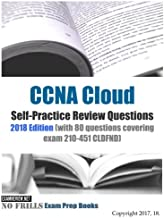 CCNA Cloud Self-Practice Review Questions 2018 Edition: with 80 questions covering exam 210-451 CLDFND