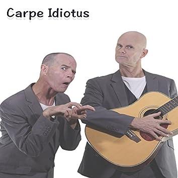 Carpe Idiotus