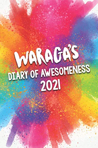 Waraga's Diary of Awesomeness 2021: A Unique Girls Personalized Full Year Planner Journal Gift For Home, School, College Or Work.