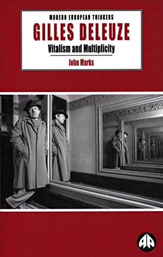 Gilles Deleuze: Vitalism and Multiplicity (Modern European Thinkers)