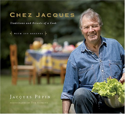 Chez Jacques Deluxe Edition: Traditions and Rituals of a Cook