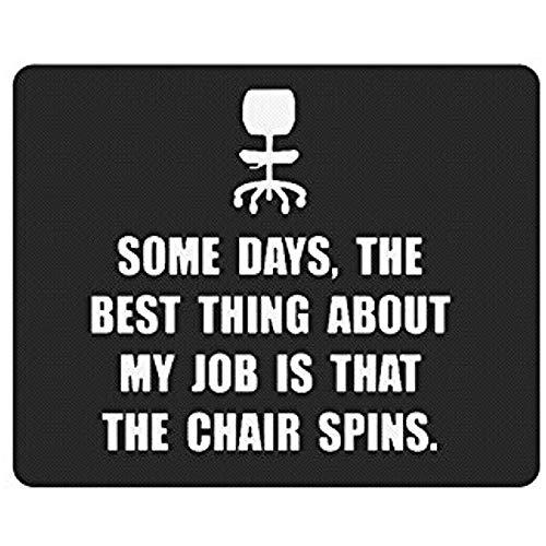 Muispad, Sommige dagen, het beste ding over mijn taak is dat de stoel draait anti-slip rubber muismat 30 * 25 * 0,3 cm Gaming Mouse Mat