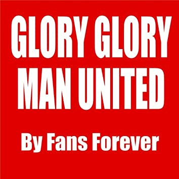 Manchester United Glory Glory Man United